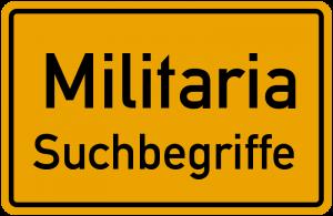 Militaria Suchbegriffe, Militaria Suchbegriffe, Militaria-Sammlergemeinschaft-Lüneburg